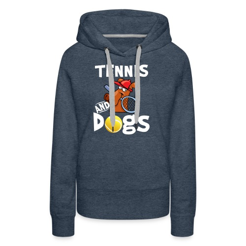 Tennis And Dogs Funny Sports Pets Animals Love - Frauen Premium Hoodie