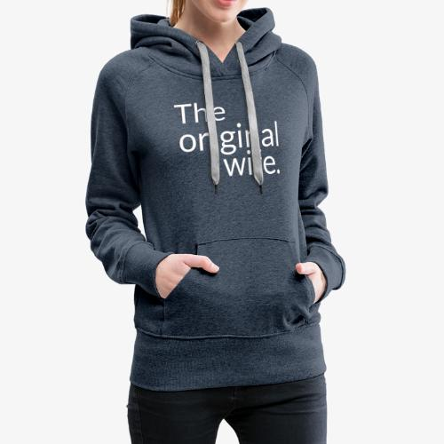 the original wife - Sweat-shirt à capuche Premium pour femmes