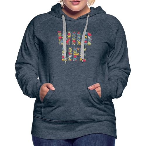 Wild Life - Frauen Premium Hoodie