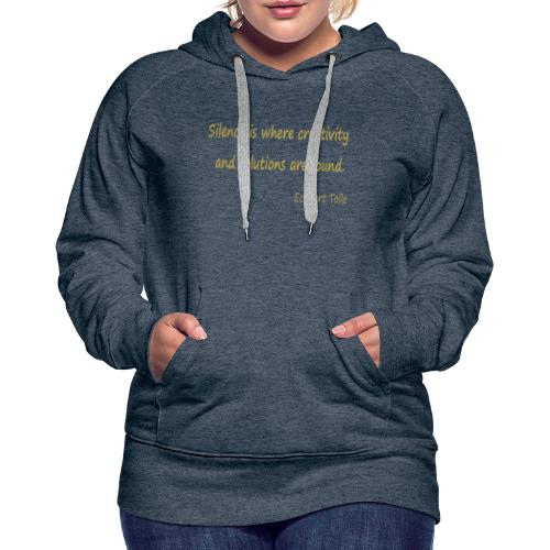Silence and Creativity - Women's Premium Hoodie