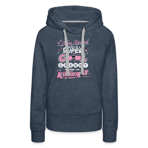 Super Cool Granny - Women's Premium Hoodie