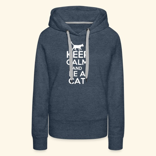 Keep Calm Katzen T-Shirt Englisch - Frauen Premium Hoodie