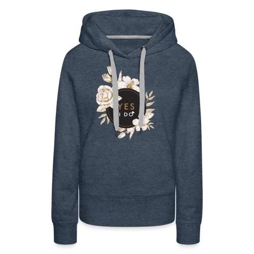 YES I DO #2 - Sweat-shirt à capuche Premium pour femmes