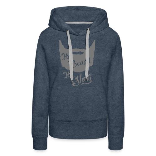 No Beard No Glory - Vrouwen Premium hoodie