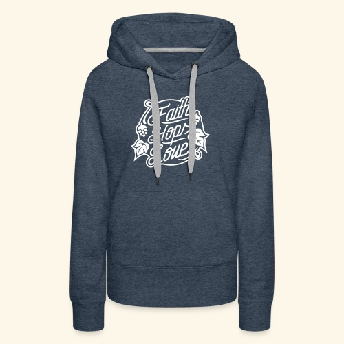 Faith, Hops, Love - Frauen Premium Hoodie