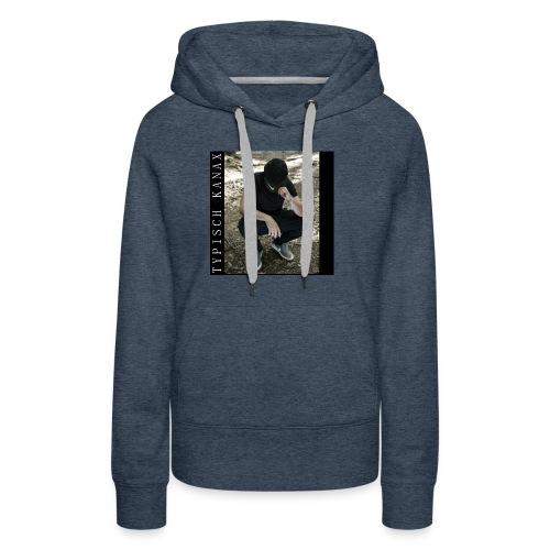 Typisch Kanax - Frauen Premium Hoodie