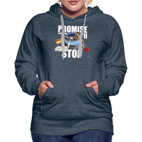 Resolutions - Promise, tomorrow i'll stop - Sweat-shirt à capuche Premium pour femmes