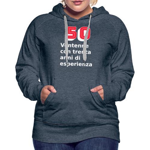 50 anni compleanno - Felpa con cappuccio premium da donna