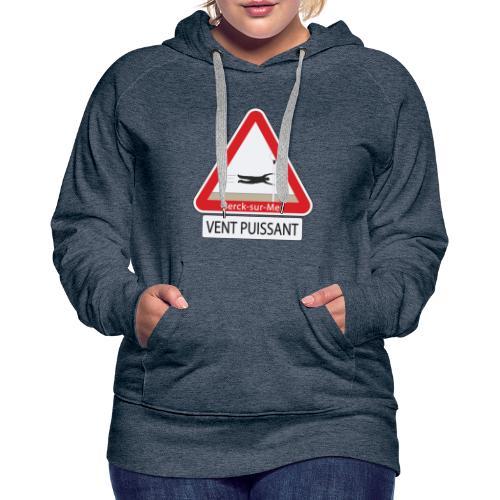 Berck-sur-mer: Vent puissant - Sweat-shirt à capuche Premium pour femmes