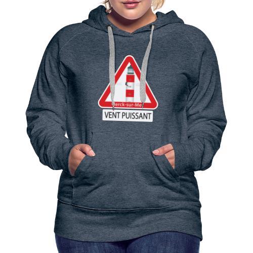 Berck sur mer :Vent puissant I - Sweat-shirt à capuche Premium pour femmes