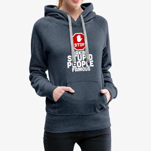 stupid-famous-transparent - Women's Premium Hoodie