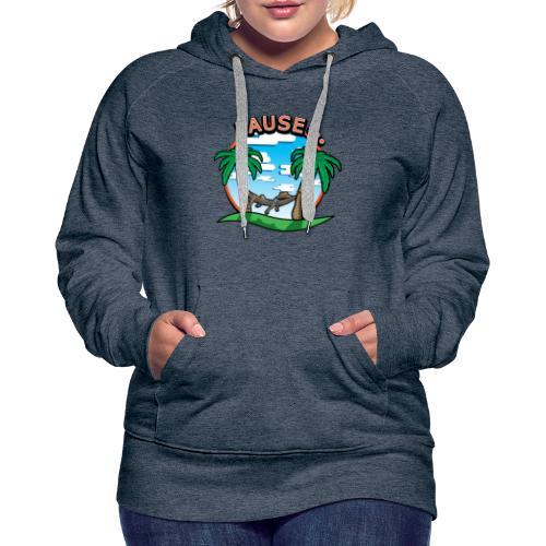 PAUSE ...... - Sweat-shirt à capuche Premium pour femmes