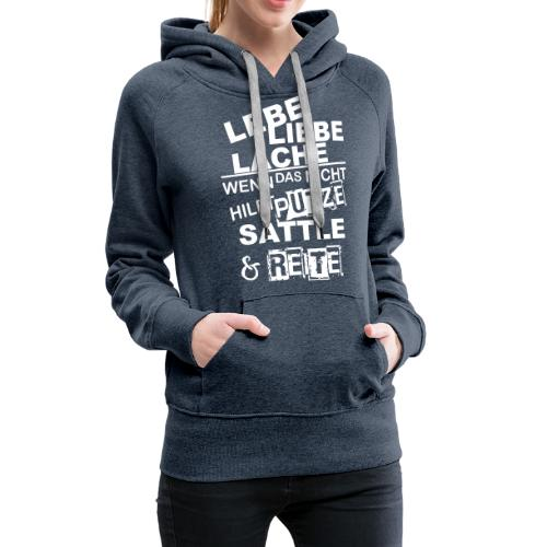 Lebe Liebe Lache Reite - Frauen Premium Hoodie