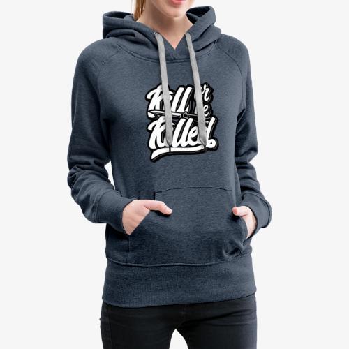 Kill Or Be Killed - Sweat-shirt à capuche Premium pour femmes
