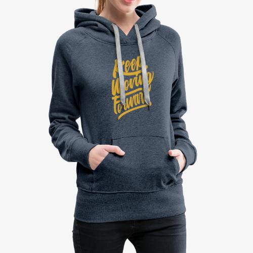 Keep Moving Forward - Sweat-shirt à capuche Premium pour femmes