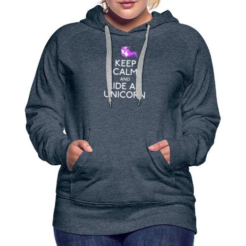 Keep Calm and Ride Unicorn - Vrouwen Premium hoodie