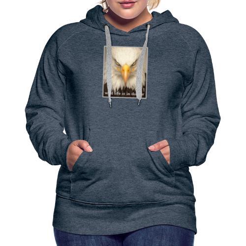 wild life is in danger shirt - Frauen Premium Hoodie