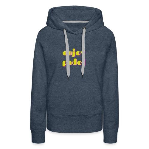 Padel enjoy - Sweat-shirt à capuche Premium pour femmes