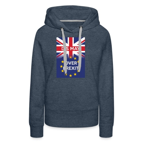 Dis may over Brexit - Women's Premium Hoodie
