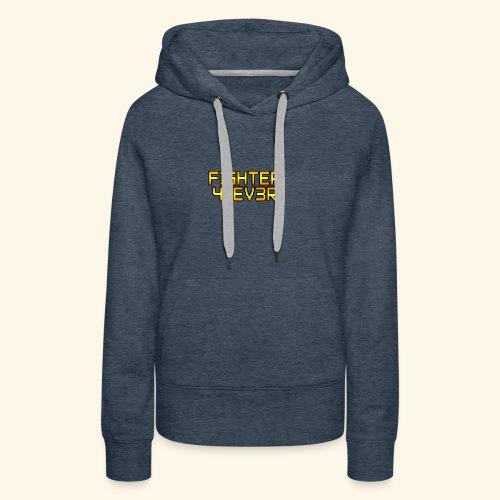 fighter 4 ev3r - Sweat-shirt à capuche Premium pour femmes