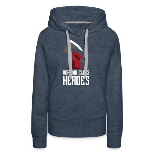 WORKING CLASS HEROES - Women's Premium Hoodie