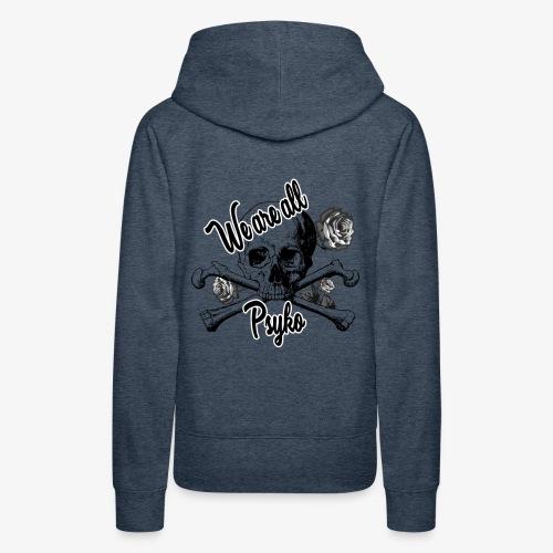 WeAreAllPsyko - Frauen Premium Hoodie