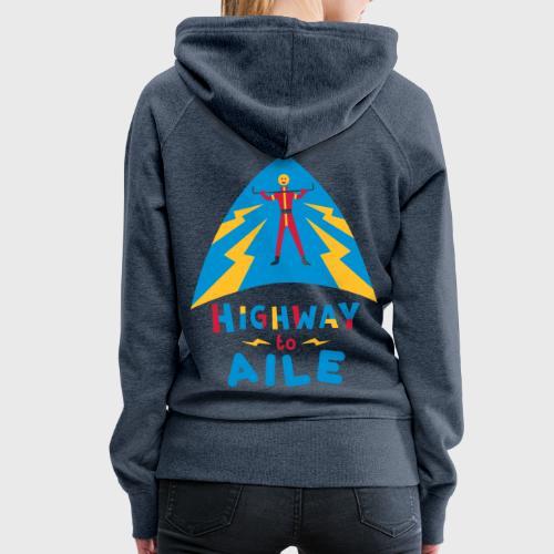 Highway to Aile - Sweat-shirt à capuche Premium pour femmes