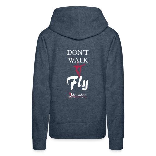 Dont walk fly - Felpa con cappuccio premium da donna