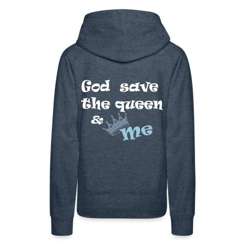 God save the queen and me - Women's Premium Hoodie