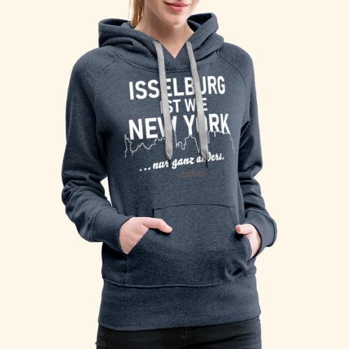 Isselburg 👍 ist wie New York 😁 - Frauen Premium Hoodie
