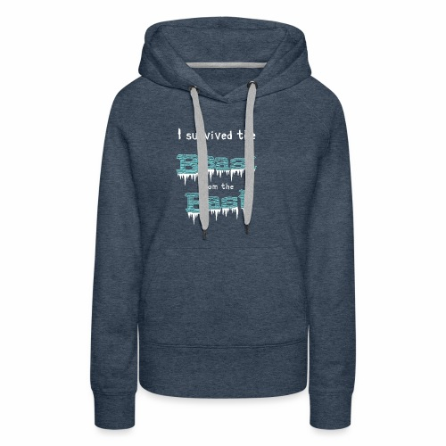 I survived the Beast from East! - Women's Premium Hoodie