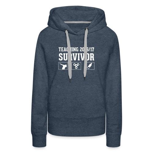 Teaching 2016 - 2017 Survivor - Women's Premium Hoodie