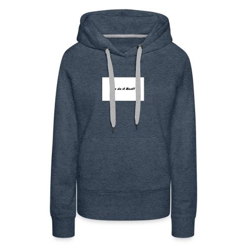 We do it best T-shirt - Premium hettegenser for kvinner