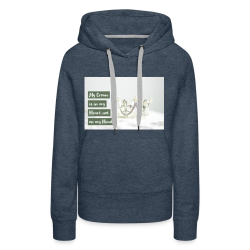 My crown is in my Heart - Frauen Premium Hoodie