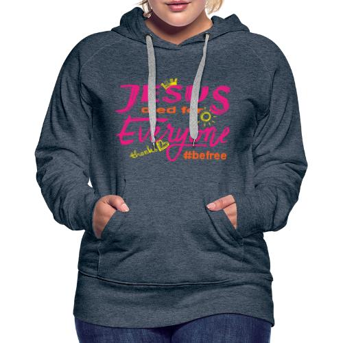 Jesus died for Everyone rosa - Frauen Premium Hoodie