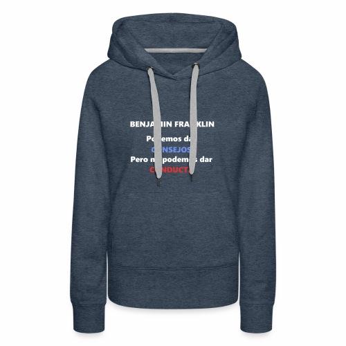 Consejo del vecino Benjamin Franklin - Sudadera con capucha premium para mujer