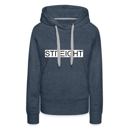 STREIGHT - Frauen Premium Hoodie