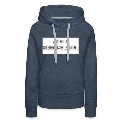 Aufmerksamkeitsdefizitsydromkind - Frauen Premium Hoodie