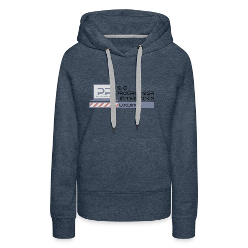 i m a programmer in the make - Vrouwen Premium hoodie