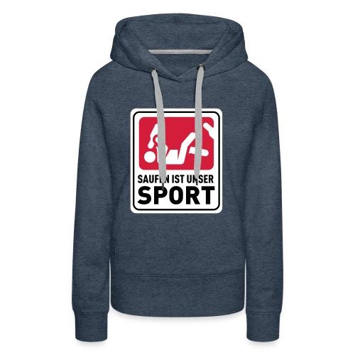 Bundesliga - Saufdesign Saufen ist unser Sport - Frauen Premium Hoodie