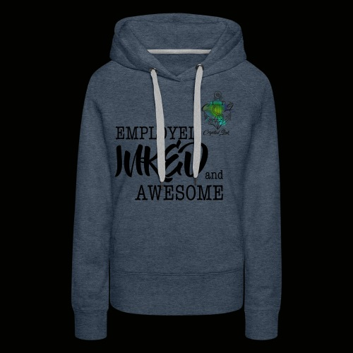 Employed inked and awesome - Frauen Premium Hoodie