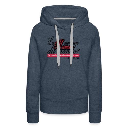 LA MEILLEURE MAMAN MERCI MON FILS!! t-shirt sweat - Sweat-shirt à capuche Premium pour femmes