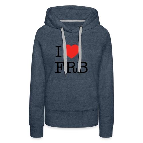 I Love FRB - Streetwear - Dame Premium hættetrøje