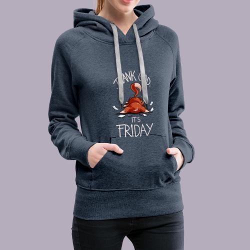 Thank god its friday. Lustiges Büro Statement Tee - Frauen Premium Hoodie