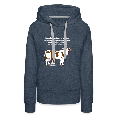 Vache à lait - Sweat-shirt à capuche Premium pour femmes