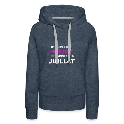 je suis une princesse qui naissent juillet - Sweat-shirt à capuche Premium pour femmes