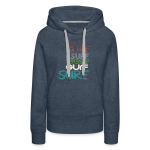 Surfing dreams for surf addicted, by kite-mallorca - Women's Premium Hoodie