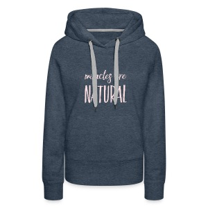 Daniela Elia Design - Miracles are natural - Frauen Premium Hoodie