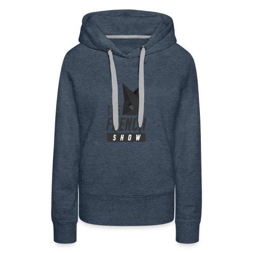 The French Show LOGO pt.1 - Sweat-shirt à capuche Premium pour femmes