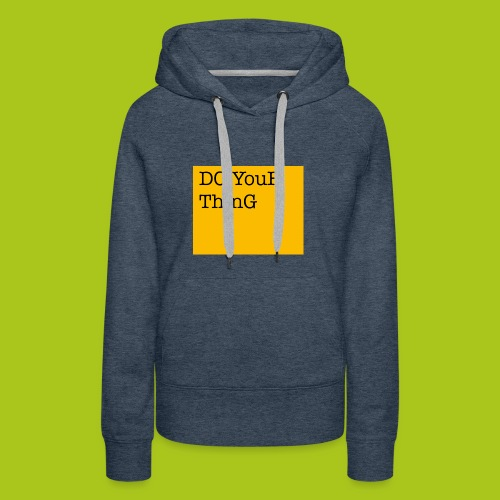 DO YouR ThinG - Frauen Premium Hoodie
